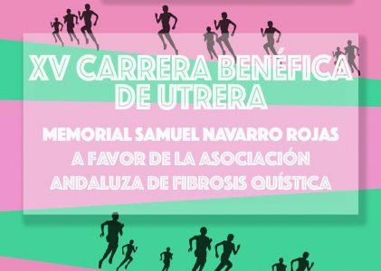 XV CARRERA POPULAR DE UTRERA, MEMORIAL SAMUEL NAVARRO ROJAS A FAVOR DE LA ASOCIACIÓN ANDALUZA DE FIBROSIS QUÍSTICA